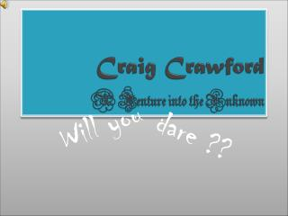 Craig Crawford  A Venture into the Unknown