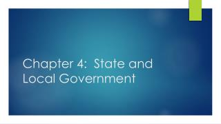 Chapter 4:  State and Local Government