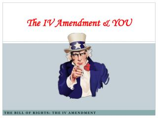 The IV Amendment  &  YOU