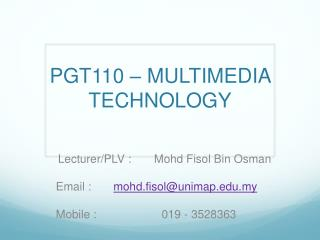 PGT110 – MULTIMEDIA TECHNOLOGY