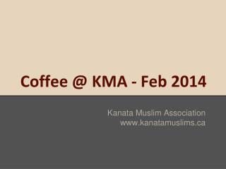 Coffee @ KMA - Feb 2014