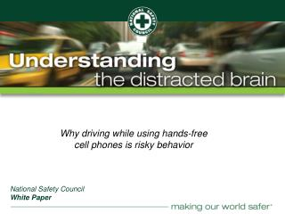 Why driving while using hands-free  cell phones is risky behavior