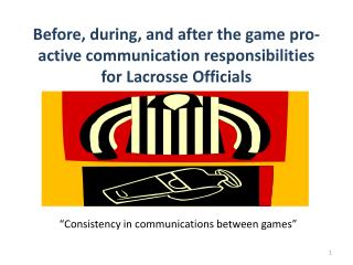 Before, during, and after the game pro-active communication responsibilities for Lacrosse Officials