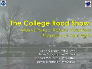 The College Road Show: Maintaining a Robust Volunteer Program at Your WFO
