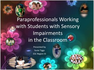 Paraprofessionals Working with Students with Sensory Impairments  in the Classroom
