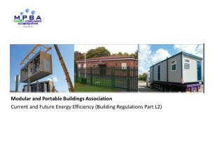 Modular and Portable Buildings Association Current and Future Energy Efficiency (Building  Regulations  Part L2)