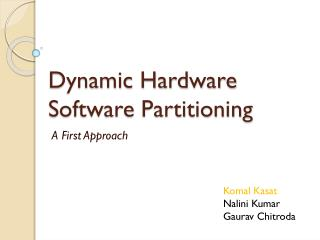 Dynamic Hardware Software Partitioning