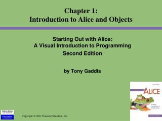 Chapter 1: Introduction to Alice and Objects