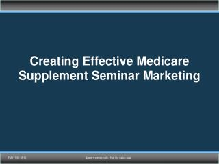 Creating Effective Medicare Supplement Seminar Marketing