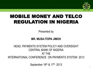 Presented by  MR. MUSA ITOPA JIMOH HEAD, PAYMENTS SYSTEM POLICY AND OVERSIGHT CENTRAL BANK OF NIGERIA AT THE