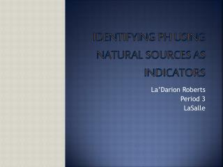 Identifying pH Using Natural Sources as Indicators