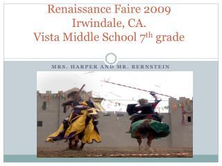 Renaissance Faire  2009 Irwindale, CA. Vista Middle School 7 th  grade