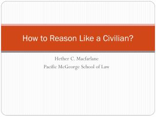 How to Reason Like a Civilian?