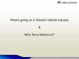 What's going on in Electric Vehicle industry & Who Terra Motors is!?