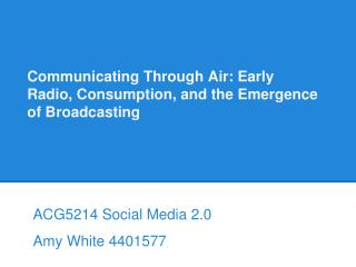 Communicating Through Air: Early Radio, Consumption, and the Emergence of Broadcasting