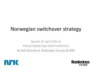 Norwegian  switchover strategy