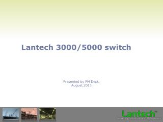 Lantech 3000/5000 switch