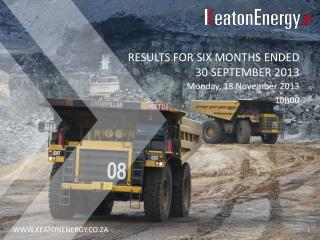 RESULTS FOR SIX MONTHS ENDED       30 SEPTEMBER 2013