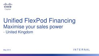 Unified FlexPod Financing Maximise your sales power