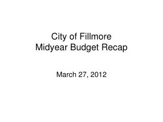City of Fillmore Midyear Budget Recap