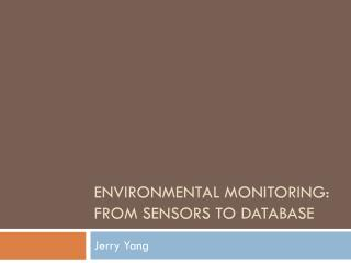 Environmental monitoring: from sensors to database