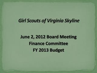 June 2, 2012 Board Meeting Finance  Committee FY 2013 Budget