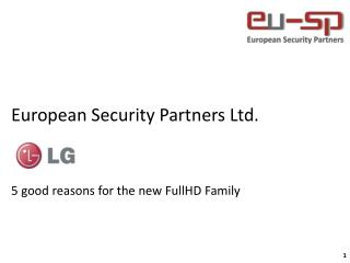 European Security Partners Ltd. 5  good reasons for the new FullHD  Family