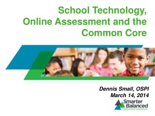 School Technology,  Online Assessment and the Common Core