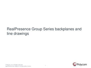 RealPresence Group Series backplanes and line drawings