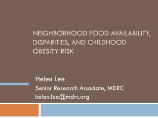 Neighborhood Food Availability, Disparities, and Childhood Obesity Risk