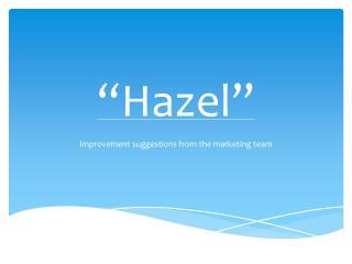 """"""" Hazel """""""