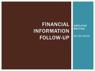 Financial Information Follow-up