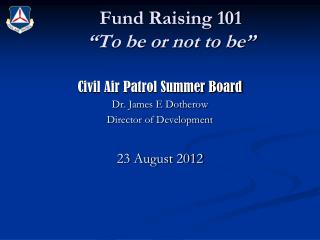 "Fund Raising 101 ""To be or not to be"""