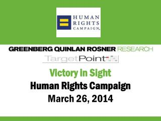 Victory in Sight Human Rights Campaign March 26, 2014