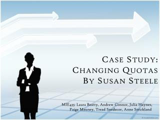 Case Study:   Changing Quotas By Susan Steele
