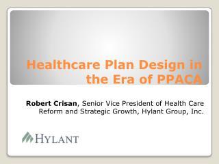 Healthcare Plan Design in the Era of PPACA