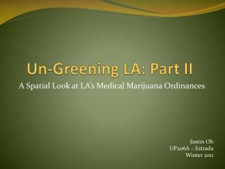 Un-Greening LA: Part II