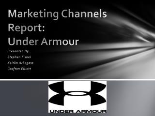 Marketing Channels Report: Under Armour
