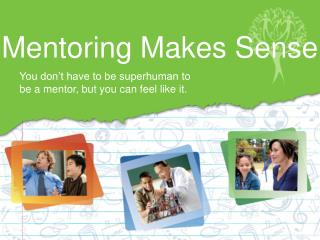 Mentoring Makes Sense