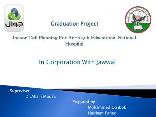 Graduation Project Indoor Cell Planning For An- Najah  Educational National Hospital