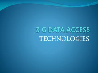 3 G DATA ACCESS