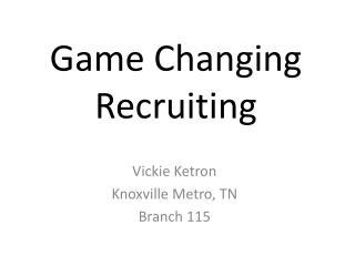 Game Changing Recruiting