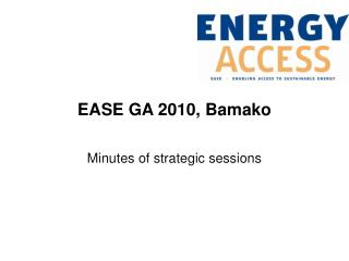 EASE GA 2010, Bamako