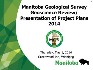 Manitoba Geological Survey Geoscience  Review/ Presentation of Project Plans 2014