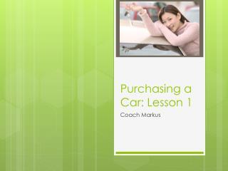 Purchasing a Car: Lesson 1