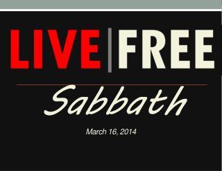 Sabbath March 16, 2014