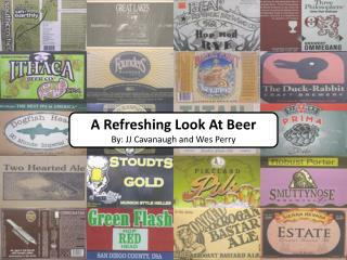 A Refreshing Look At Beer By:  JJ Cavanaugh and Wes Perry