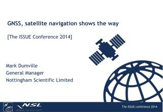 GNSS, satellite navigation shows the way [The ISSUE Conference 2014]