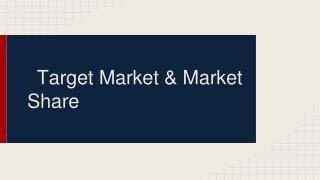 Target Market & Market Share