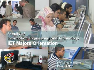 Faculty of  Information Engineering and  Technology IET Majors  Orientation